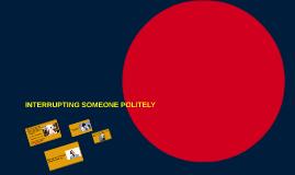 INTERRUPTING SOMEONE POLITELY (I01)