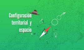 Configuración territorial  y espacio