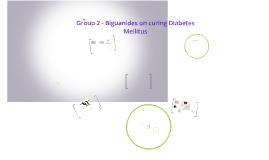 Group 2 - Biguanides on curing Diabetes Mellitus