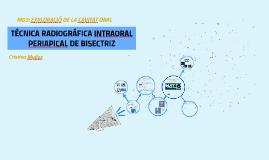 TÉCNICA RADIOGRÁFICA INTRAORAL PERIAPICAL DE BISECTRIZ O BIS