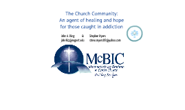 The Church Community: An Agent of Healing and Hope for Those Caught in Addiction