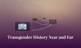 Transgender History Near and Far