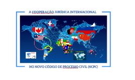 A COOPERAÇÃO JURÍDICA INTERNACIONAL NO NCPC (2015)