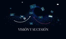 Visión y sucesión