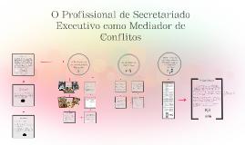 Copy of O Profissional de Secretariado Executivo como Mediador de Conflitos