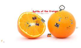 Battles of the Oranges