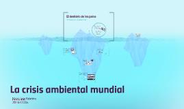 La crisis ambiental mundial