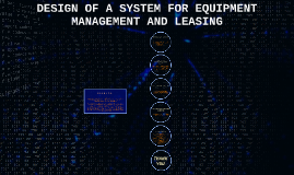 DESIGN OF A SYSTEM FOR EQUIPMENT MANAGEMENT AND LEASING
