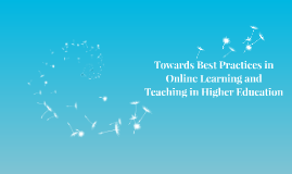 Copy of Towards Best Practices in Online Learning and Teaching in Hi