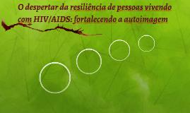 O despertar da resiliência de pessoas vivendo com HIV/AIDS: