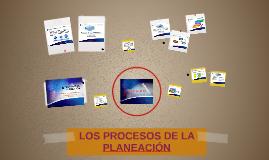 LOS PROCESOS DE LA PLANEACIÓN