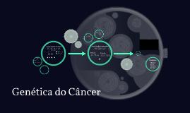Copy of Genética do Câncer