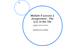 Module 9 Lesson 1 Assignment - The U.S. in the 70s