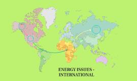 ENERGY ISSUES - INTERNATIONAL