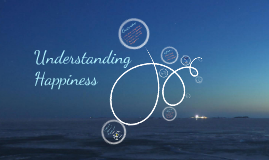 Understanding Happiness