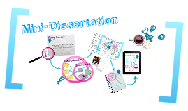 mini dissertation Guidelines for writing a thesis or dissertation contents: guidelines for writing a thesis or dissertation, linda childers hon, phd outline for empirical master's theses, kurt kent, phd.