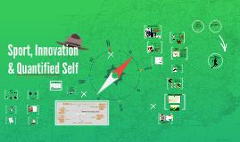 Sport, Innovation & Quantified Self
