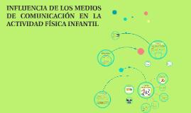 INFLUENCIA DE LOS MEDIOS DE COMUNICACIÓN EN LA ACTIVIDAD FÍSICA INFANTIL