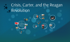 Crisis, Carter, and the Reagan Revolution