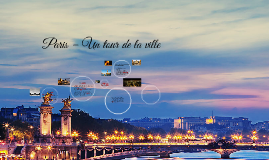 Paris – Un tour de la ville