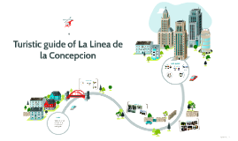 Turistic guide of La Linea de la Concepcion