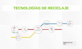 Copy of tecnologías de reciclaje