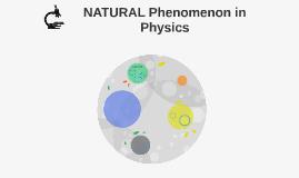 NATURAL Phenomenon in Physics