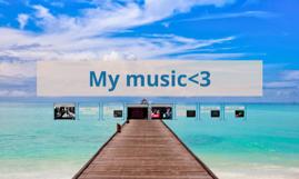 My music<3