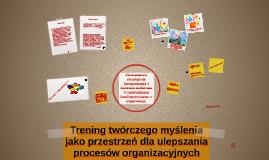 Trening twórczego myślenia jako przestrzeń dla ulepszania procesów organizacyjnych
