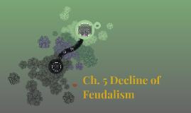 The Breakdown Of Feudalism: