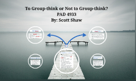 To Group-think or Not to Group-think?
