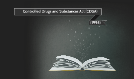 Controlled Drugs and Substances Act