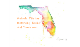 Melinda Thirion: Yesterday, Today, and Tomorrow