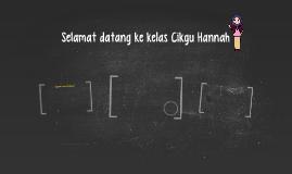 Selamat datang ke kelas Cikgu Hannah