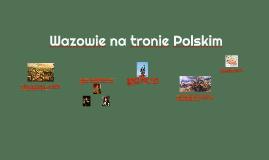 Wazowie na tronie Polski