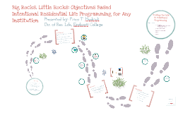 Big Rocks, Little Rocks: Objectives Based Intentional Residential Life Programming for Any Institution