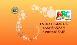 Copy of Copy of ESTRATEGIAS DE ENSEÑANZA Y APRENDIZAJE