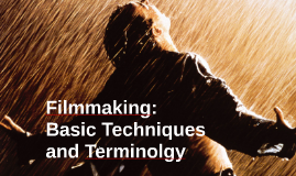 Film Techniques and Terminology