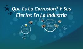 Copy of Que Es La Corrosión? Y Sus Efectos En La Industria