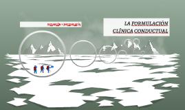 LA FORMULACIÓN CLÍNICA CONDUCTUAL