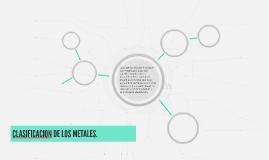CLASIFICACION DE LOS METALES.
