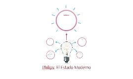 Philips: El Estado Moderno