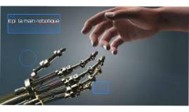 Epi la main robotique