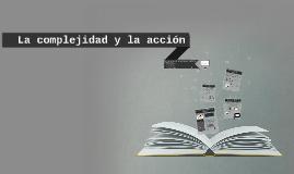 Copy of La complejidad y la acción