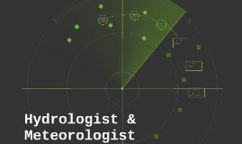 Hydrologist & Meteorologist