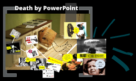 Copy of Prezified Death by PowerPoint