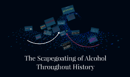 The Scapegoating of Alcohol Throughout History
