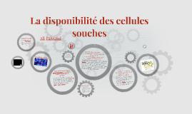 La disponibilite des cellules souches et le sang