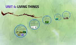 UNIT 4: LIVING THINGS