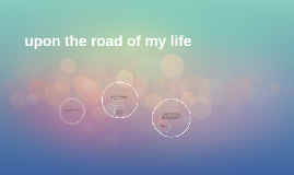 upon the road of my life